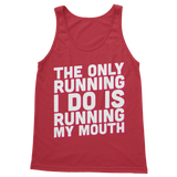 The Only Running I Do Is Running My Mouth Classic Adult Tank Top