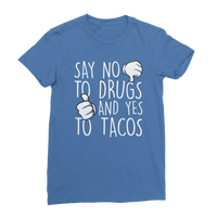 Say No to Drugs Yes to Tacos Classic Women's T-Shirt