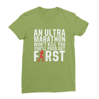 An Ultra Marathon Won't Kill You Male Runner Classic Women's T-Shirt