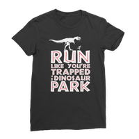 Run Like You Are Trapped In A Dinosaur Park Classic Women's T-Shirt