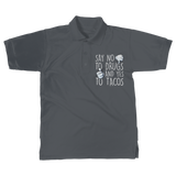 Say No to Drugs Yes to Tacos Classic Adult Polo Shirt
