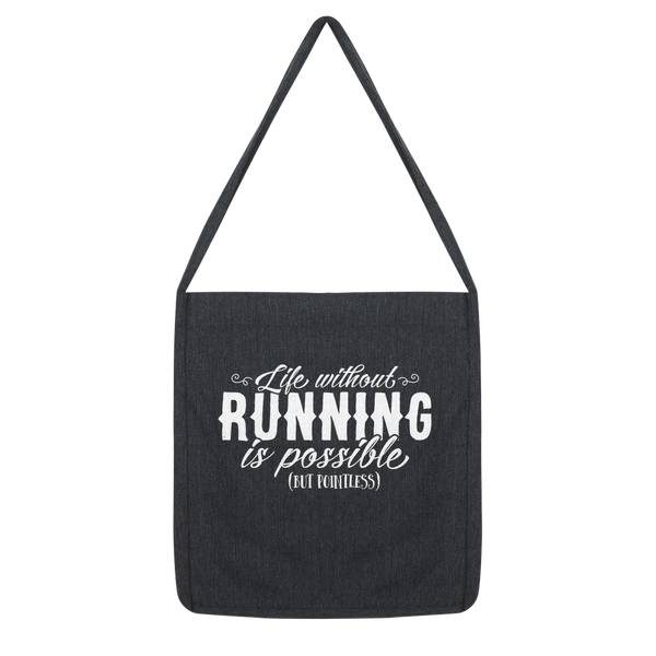 Life Without Running Classic Tote Bag