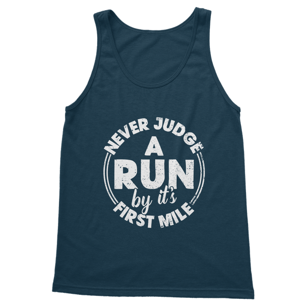 Never Judge A Run By It's First Mile Classic Adult Tank Top