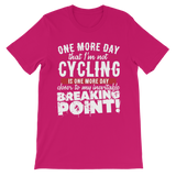One More Day that I'm not Cycling is one more Day closer to my inevitable breaking point! Premium Kids T-Shirt