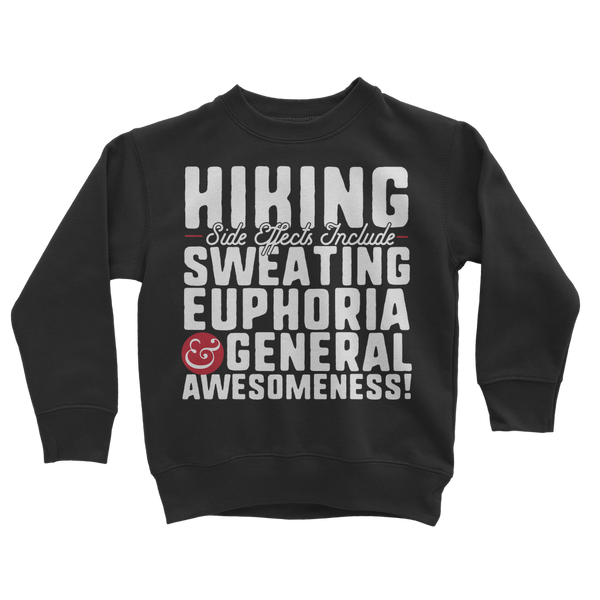 Hiking Side Effects Include Sweating, Euphoria and General Awesomeness Classic Kids Sweatshirt