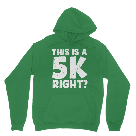 This Is A 5k Right? Classic Adult Hoodie