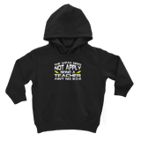 The Weak Need Not Apply Being a Teacher Aint No 9 to 5 Classic Kids Hoodie