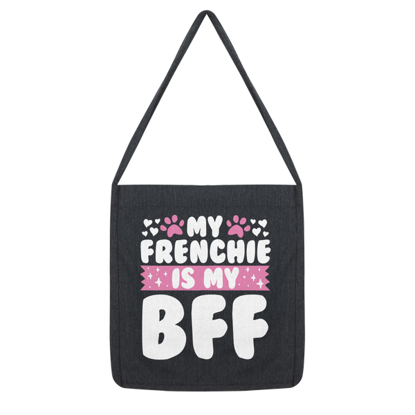 My Frenchie is My BFF Classic Tote Bag