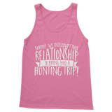 Sorry We Interrupt This Relationship To Bring You A Hunting Trip Classic Women's Tank Top
