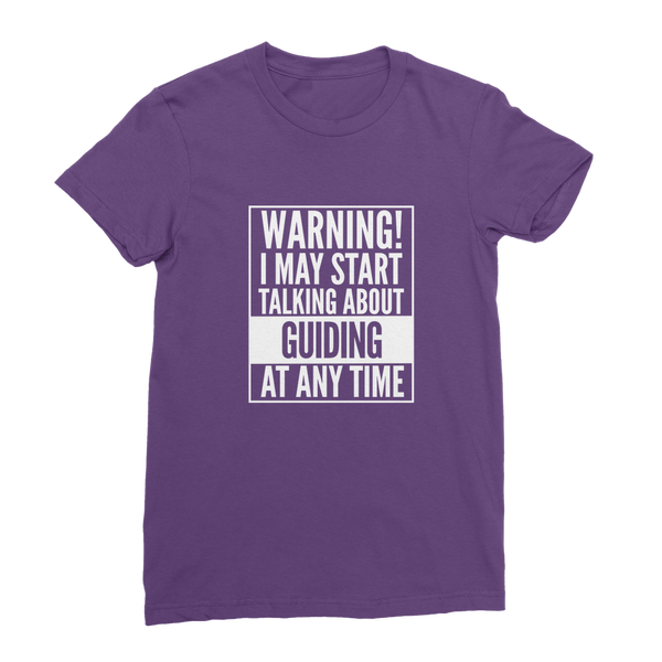 Warning I May Start Talking About Guiding Guide Classic Women's T-Shirt