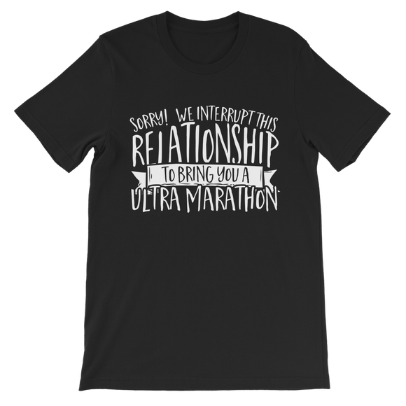 Sorry We Interrupt This Relationship To Bring You A Ultra Marathon Premium Kids T-Shirt