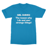 Girl Guides: The Reason Why I Do And Own Strange Things! Classic Adult T-Shirt