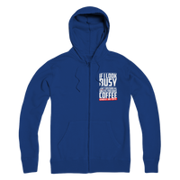 If I Look Busy Don't Disturb Me Unless You Plan To Take Me Coffee Seriously. Only Coffee Premium Adult Zip Hoodie