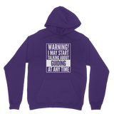 Warning I May Start Talking About Guiding Guide Classic Adult Hoodie