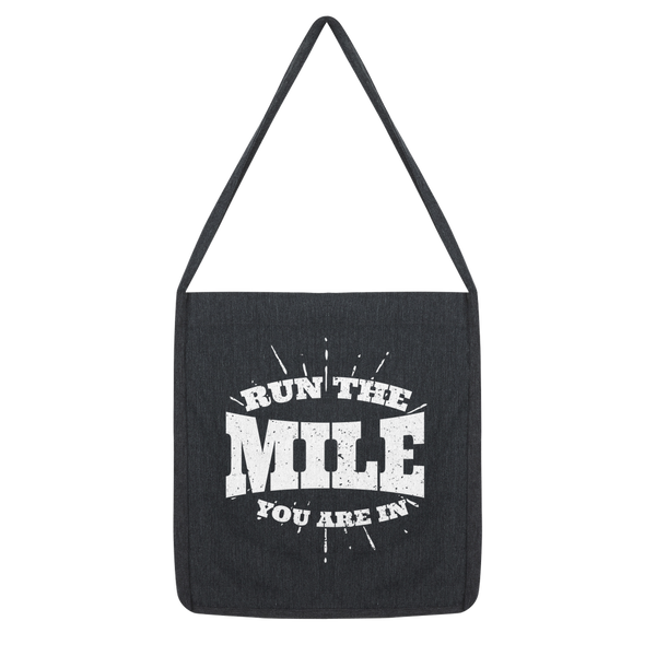 Run The Mile You Are In Classic Tote Bag