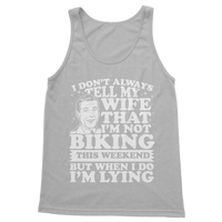 I Don't Always Tell My Wife That I'M Not Biking This Weekend But When I Do I'M Lying Classic Adult Tank Top