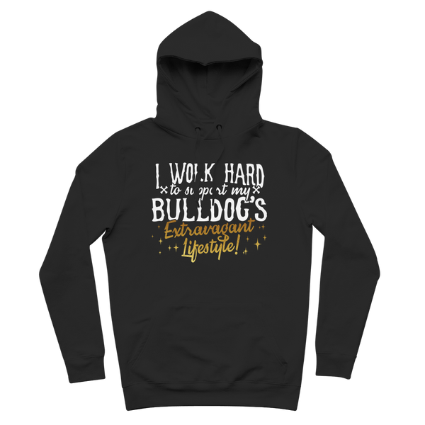 I Work Hard To Support my Bulldog's Extravagant Lifestyle Premium Adult Hoodie