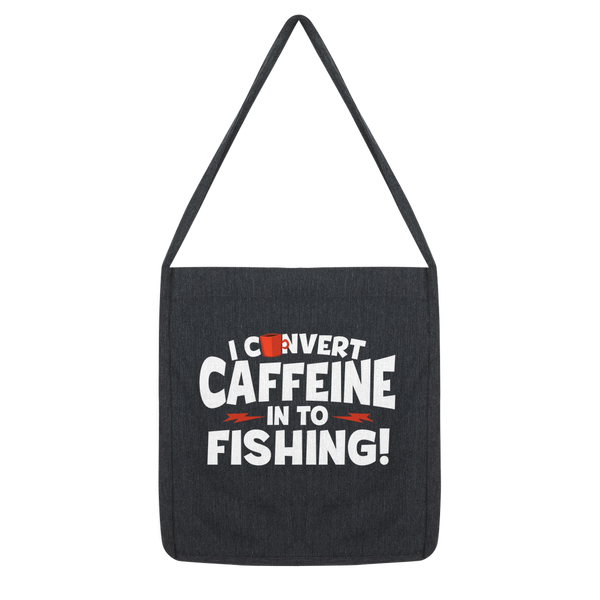 I Convert Caffeine into Fishing Classic Tote Bag