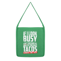 If I Look Busy Don't Disturb Me Unless You Plan To Take Me Tacos Seriously. Only Tacos Classic Tote Bag