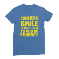 Todays Smile Is Brought To You By Running Classic Women's T-Shirt