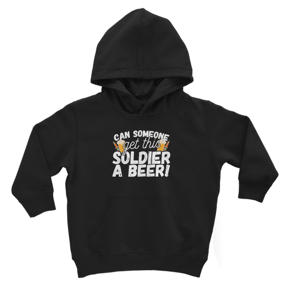 Can Someone Get This Solder a Beer! Classic Kids Hoodie