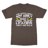 The Weak Need Not Apply Being a Girl Guide Aint No 9 to 5 Classic Adult T-Shirt