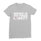 Where Is The Finish Line? Classic Women's T-Shirt
