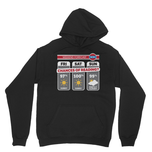 Weekend Weather Sunny With a Chance of Reading? Classic Adult Hoodie