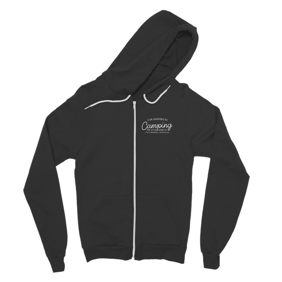 I Am Addicted To Camping But I'm Treating it I Go To Meetings... In The Woods Classic Adult Zip Hoodie