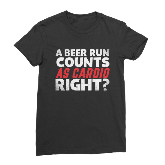 A Beer Run Counts As Cardio Right? Premium Jersey Women's T-Shirt