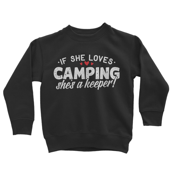 If She Loves Camping She's a Keeper! Classic Kids Sweatshirt
