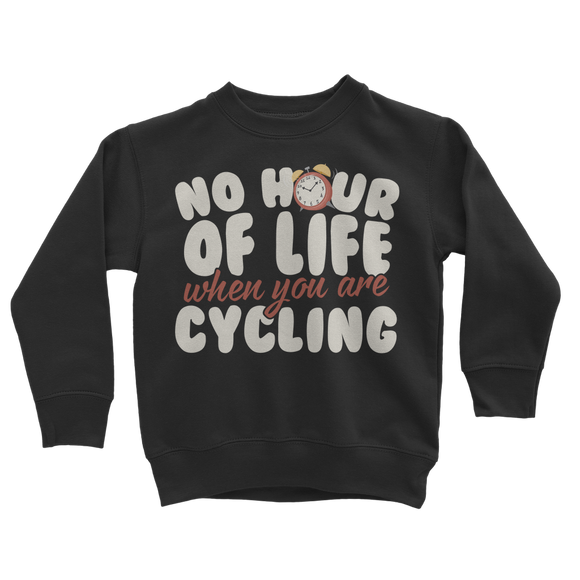 No Hour of Life is Wasted With A Cycling Classic Kids Sweatshirt
