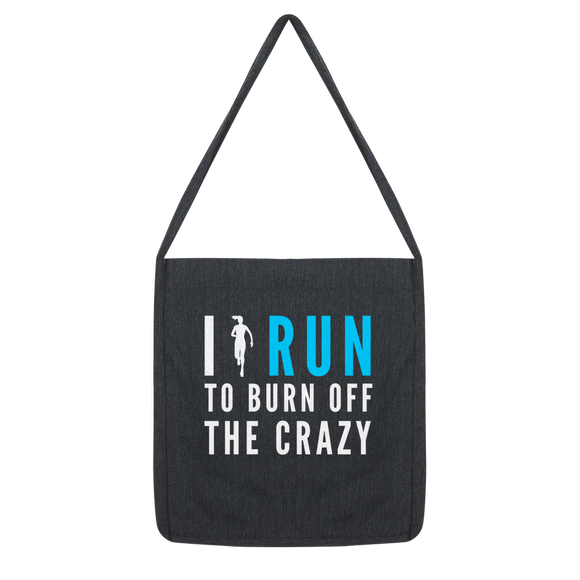 I Run To Burn Off The Crazy Classic Tote Bag