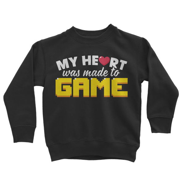 My Heart Was Made To Game Classic Kids Sweatshirt