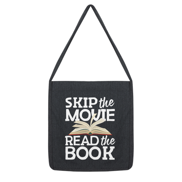 Skip the Movie Read the Book Classic Tote Bag