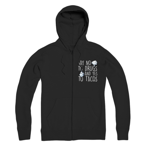 Say No to Drugs Yes to Tacos Premium Adult Zip Hoodie