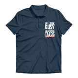 If I Look Busy Don't Disturb Me Unless You Plan To Take Me Tacos Seriously. Only Tacos Premium Adult Polo Shirt