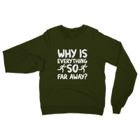Why Is Everything So Far Away Running Classic Adult Sweatshirt