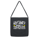 The Weak Need Not Apply Being a Trucker Aint No 9 to 5 Classic Tote Bag