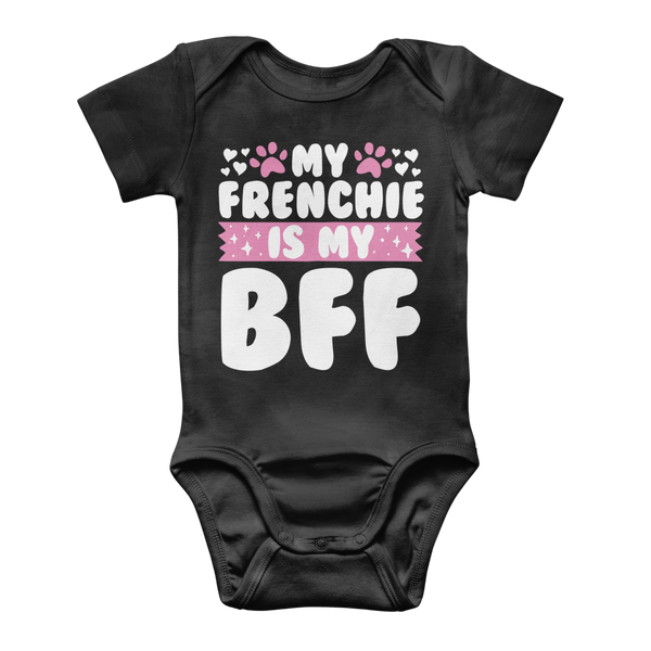 My Frenchie is My BFF Classic Baby Onesie Bodysuit