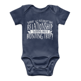 Sorry We Interrupt This Relationship To Bring You A Hunting Trip Classic Baby Onesie Bodysuit