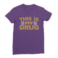 This Is My Drug Weightlifting Classic Women's T-Shirt