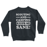 Scouting And Camping Keeps Me Sane Classic Kids Sweatshirt