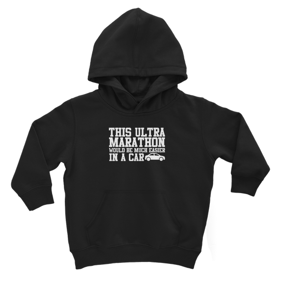 This Ultra Marathon Would Be Much Easier In A Car Classic Kids Hoodie