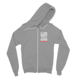 If I Look Busy Don't Disturb Me Unless You Plan To Take Me Hunting Seriously. Only Hunting Classic Adult Zip Hoodie