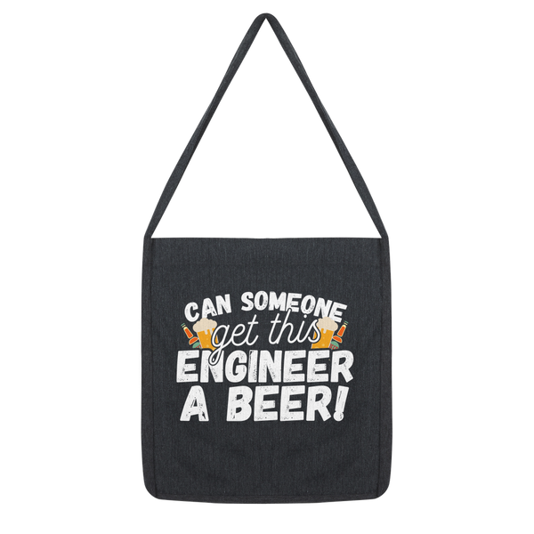 Can Someone Get This Engineer a Beer! Classic Tote Bag