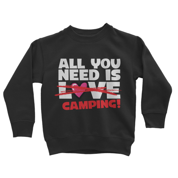 All You Need is Love No Camping! Classic Kids Sweatshirt