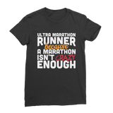 Ultra Marathon Runner Because A Marathon Isn't Crazy Enough Classic Women's T-Shirt