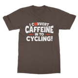 I Convert Caffeine into Cycling Classic Adult T-Shirt