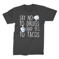 Say No to Drugs Yes to Tacos Premium Jersey Men's T-Shirt
